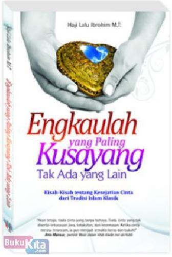 Cover Buku Engkaulah yang Paling Kusayang, Tak Ada yang Lain