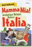 Mamma Mia! Mudahnya Belajar Bahasa Italia