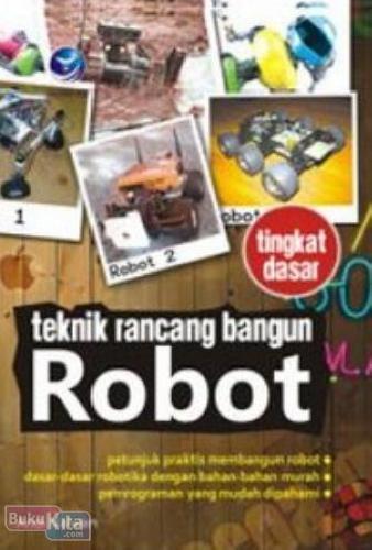 Cover Buku Teknik Rancang Bangun Robot Tingkat Dasar