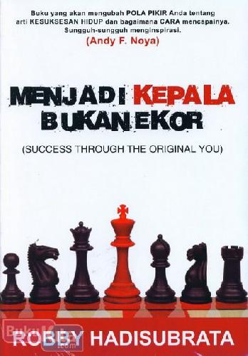 Cover Buku Menjadi Kepala Bukan Ekor (Success Through The Orginal You)