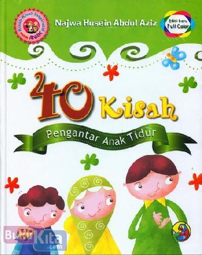 Cover Buku 40 Kisah Pengantar Anak Tidur (Edisi Full Color)