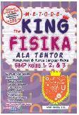 Metode The King Fisika Ala Tentor SMP Kelas 1, 2, dan 3