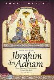 Ibrahim ibn Adham : Sang Pangeran Pengembara Tanpa Alas Kaki