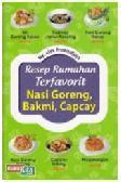 Resep Rumahan Terfavorit Nasi Goreng, Bakmi, Capcay