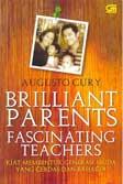 Brilliant Parents Fascinating Teachers