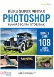 Buku Super Pintar Photoshop Mahir Secara Otodidak