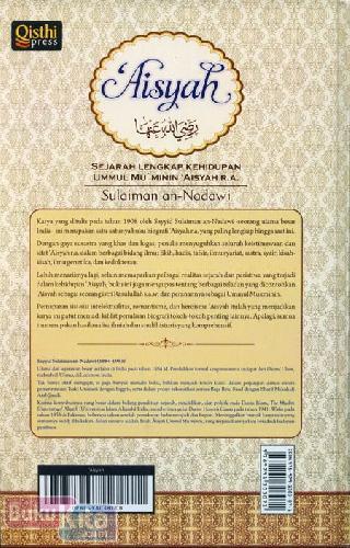 Cover Belakang Buku Aisyah : Sejarah Lengkap Kehidupan UMMUL Mu ' MININ ' AISYAH R.A.