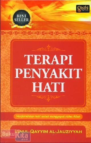 Cover Buku Terapi Penyakit Hati : Menjernihkan Hati Untuk Menggapai Ridha Allah
