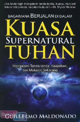 Cover Buku Bagaimana Berjalan di Dalam Kuasa Supernatural Tuhan