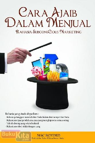 Cover Buku Cara Ajaib Dalam Menjual - Rahasia Subconscious Marketing