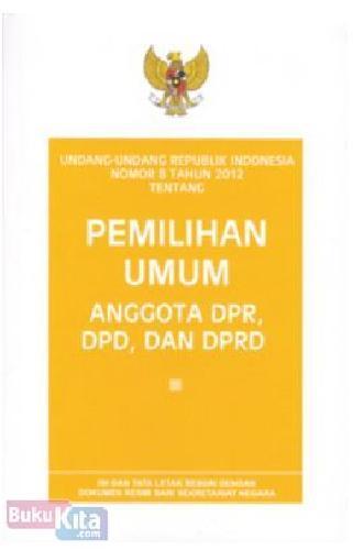 Cover Buku Pemilihan Umum Anggota DPR, DPD dan DPRD