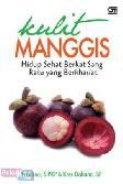 Kulit Manggis : Hidup Sehat Berkat Sang Ratu yang Berkhaisat