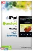 iPad and Android for Meeting and Work Scheduling