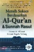 Meraih Sukses Berdasarkan Al-Quran & Sunnah Rasul