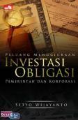 Peluang Menggiurkan Investasi Obligasi Pemerintah & Korporasi