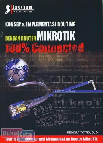 Cover Buku Konsep & Implementasi Routing dengan Router Mikrotik 100% Connected