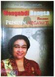 Mengabdi Bangsa Bersama Presiden Megawati