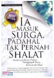 Cover Buku Ia Masuk Surga, Padahal Tak Pernah Shalat