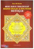 Buku Induk Terlengkap Ibadah Shalat & Doa-Wirid Mustajab