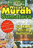 Wisata Murah Sumatera (Panduan Keliling Sumatera Paling Murah & Lengkap)