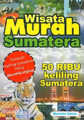 Cover Buku Wisata Murah Sumatera (Panduan Keliling Sumatera Paling Murah & Lengkap)