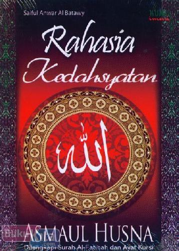 Cover Buku Rahasia Kedahsyatan Asmaul Husna : Dilengkpi Surah Al-Fatihah dan Ayat Kursi