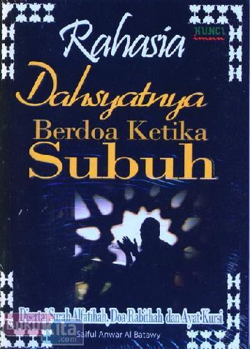 Cover Buku Rahasia Dahsyatnya Berdoa Ketika Subuh : Disertai Surah Alfatihah. Doa Rabithah dan Ayat Kursi