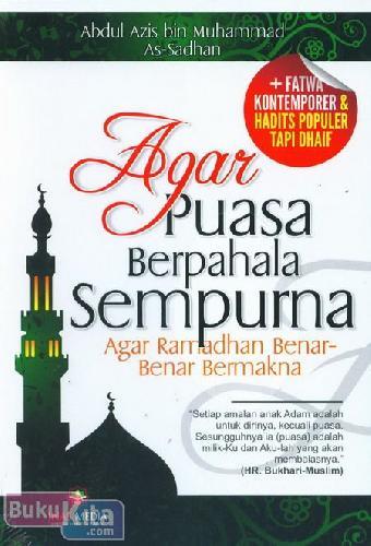 Cover Buku Agar Puasa Berpahala Sempurna : Agar Ramadhan Benar-Benar Bermakna