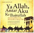 Cover Buku Ya Allah, Antar Aku Ke Baitullah