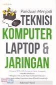 Panduan Menjadi Teknisi Komputer Laptop dan Jaringan