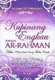 Kupinang Engkau dengan Ar-Rahman : Mahar Cinta dari Sang Maha Cinta