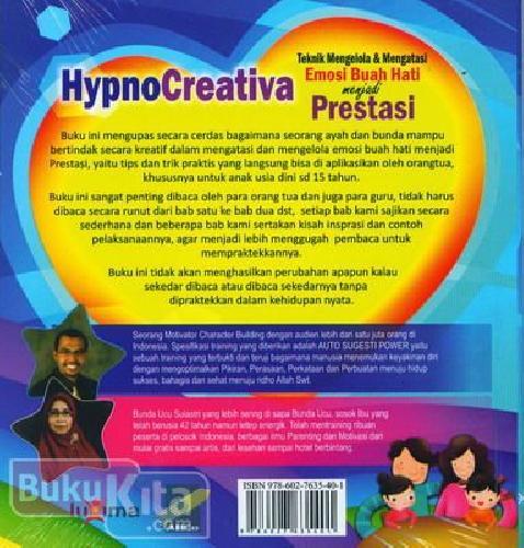 Cover Belakang Buku Hypno Creativa : Teknik Mengelola & Mengatasi Emosi Buah Hati menjadi Prestasi