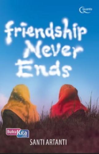 Cover Buku FRIENDSHIP NEVER ENDS (+ Bonus Tasbih dan Sajadah)