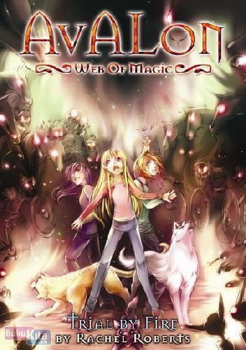 Cover Buku Avalon 6 : Jalinan Sihir - Ujian Api