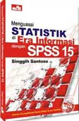 Menguasai Statistik di Era Informasi dengan SPSS 15