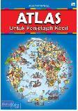 Atlas Untuk Penjelajah Kecil (boardbook)