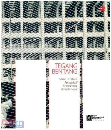 Cover Buku Tegang Bentang : Seratus Tahun Perspektif Arsitektural di Indonesia