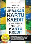 Siasat Menghindari Jebakan Kartu Kredit & Hak-hak Pemilik Kartu