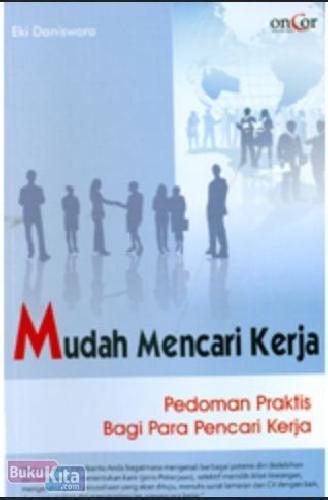 Cover Buku Mudah Mencari Kerja : Pedoman Praktis Bagi Para Pencari Kerja