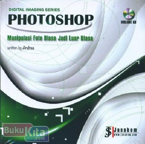 Cover Buku Digital Imaging Series : Photoshop Manipulasi Foto Biasa Jadi Luar Biasa