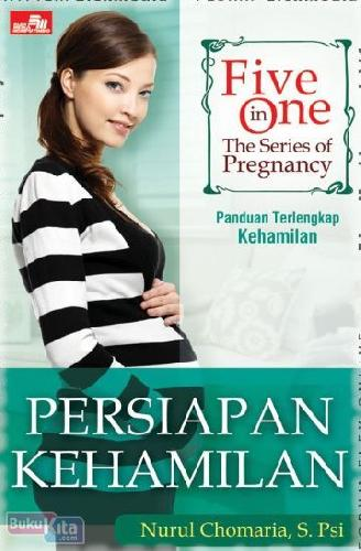 Cover Five In One. The Series Of Pregnancy: Persiapan Kehamilan