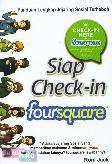 Siap Check-in forsquare (Panduan Lengkap Jejaring Sosial Terheboh)
