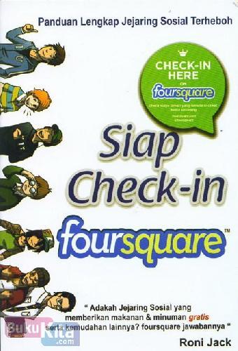 Cover Buku Siap Check-in forsquare (Panduan Lengkap Jejaring Sosial Terheboh)