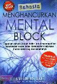 Rahasia Menghancurkan Mental Block