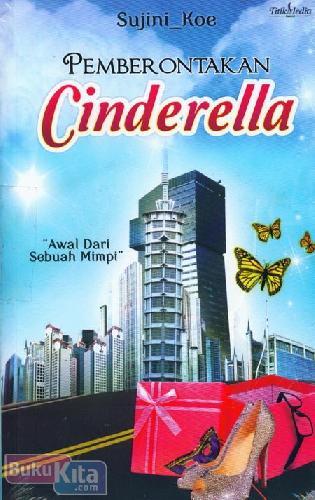 Cover Buku Pemberontakan Cinderella : Awal Dari Sebuah Mimpi