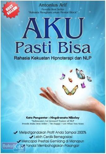 Cover Buku Aku Pasti Bisa : Rahasia Kekuatan Hipnoterapi dan NLP