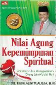 Nilai Agung Kepemimpinan Spiritual: Memimpin Dan Menggerakkan Orang Lain Dengan Hati