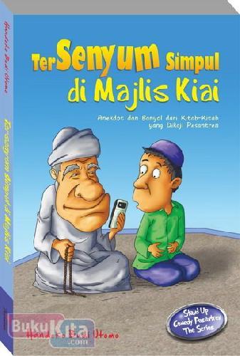 Cover Buku Tersenyum Simpul di Majlis Kiai : Anekdot dan Banyol dari Kitab-Kitab yang Dikaji di Pesantren