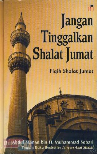 Cover Buku Jangan Tinggalkan Shalat Jumat : Fiqih Shalat Jumat