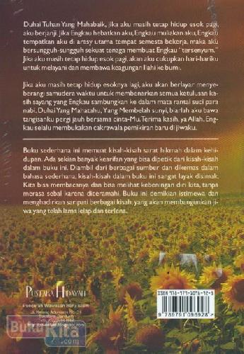 Cover Belakang Buku Jika Aku Masih Hidup Esok Pagi (Kisah-Kisah Teladan Seumur Hidup)